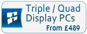 Triple / Quad Display PCs