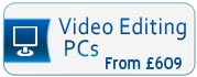 Video Editing PCs